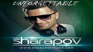 SHARAPOV UNFORGETTABLE Mix Compilation Deep house Nu Disco Dance