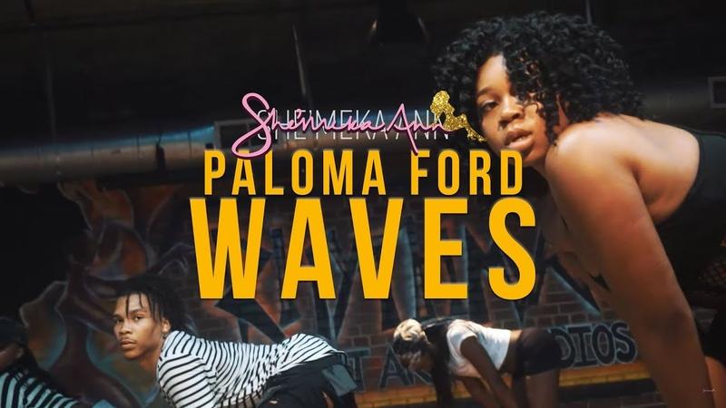 Paloma Ford Waves x She'Meka Ann Choreography