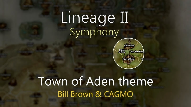 Lineage II Symphony by Bill Brown CAGMO - Town of Aden theme