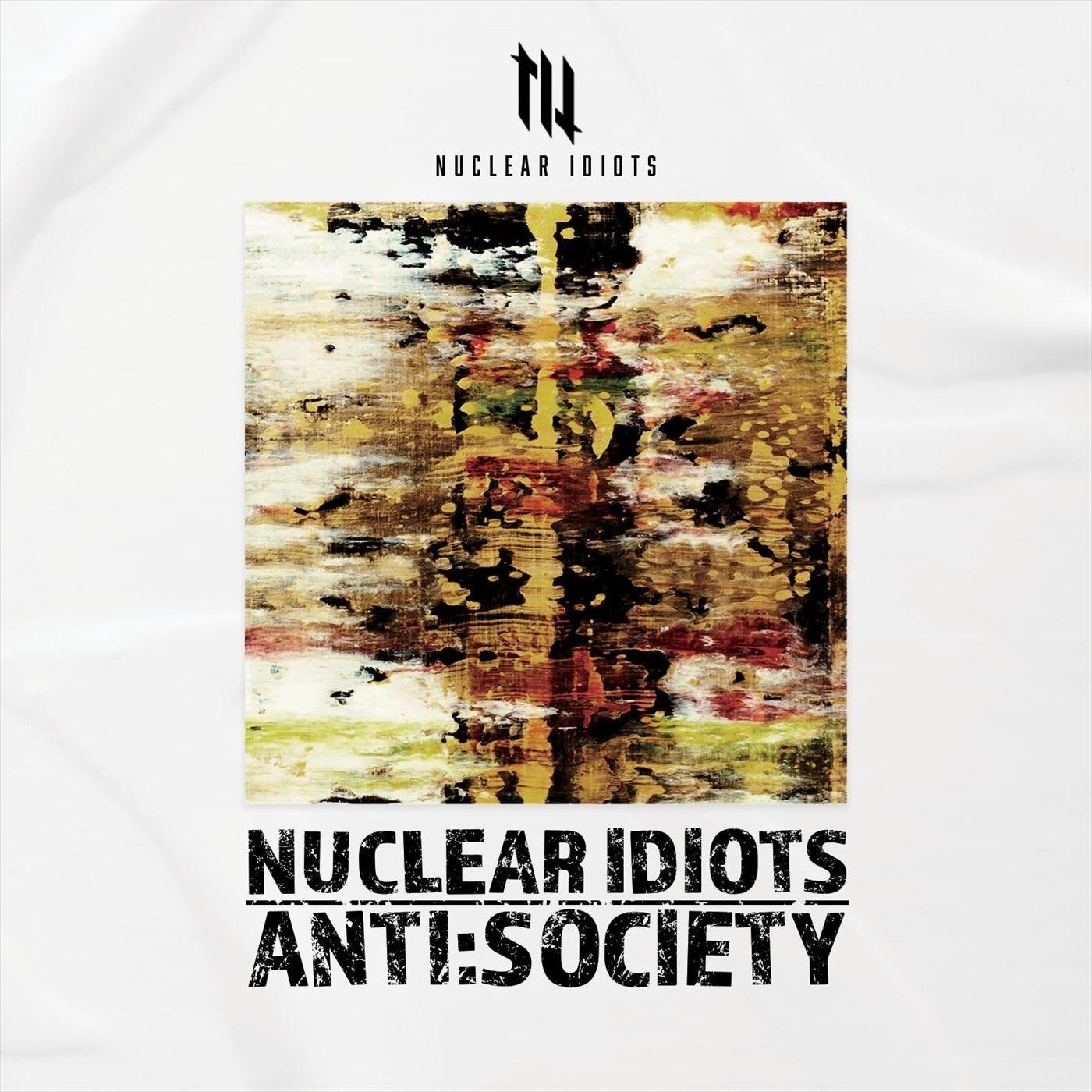 Nuclear Idiots - Anti:Society