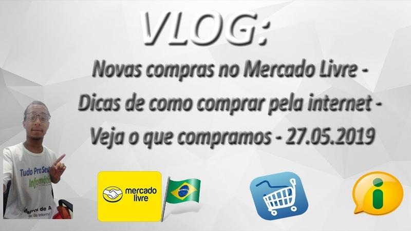 VLOG Novas compras no Mercado Livre Dicas de como comprar pela internet Veja o que compramos