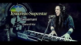 Jesucristo Superstar - Getsemani | Versión Acústica - Piano & Voz (Paulo Cuevas)