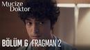 Mucize Doktor 6. Bölüm 2. Fragmanı