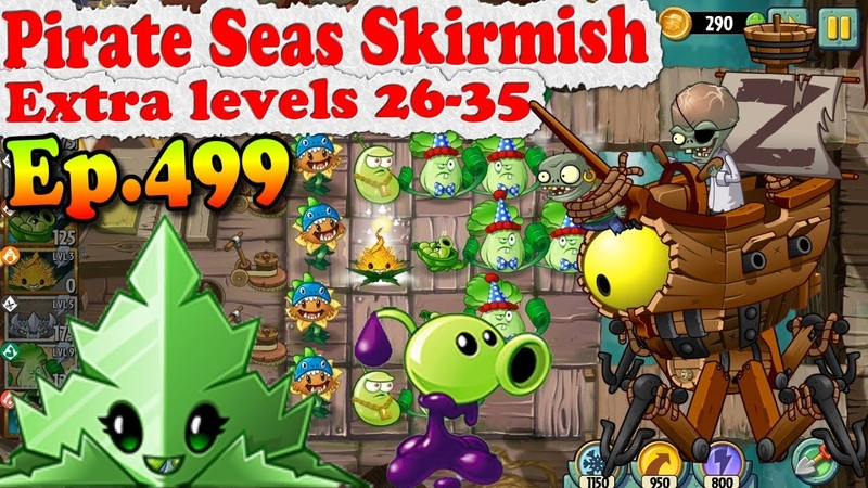 Plants vs. Zombies 2 Pirate Seas Skirmish Extra hard levels 26 35 Ep.499