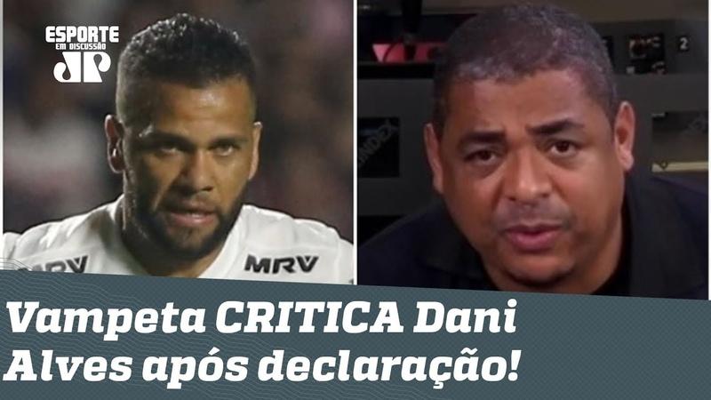 Ele joga MUITO, mas... OLHA o que Vampeta falou de Daniel Alves após polêmica declaração!
