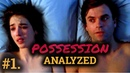 POSSESSION 1981 Sexuality and Family Structure