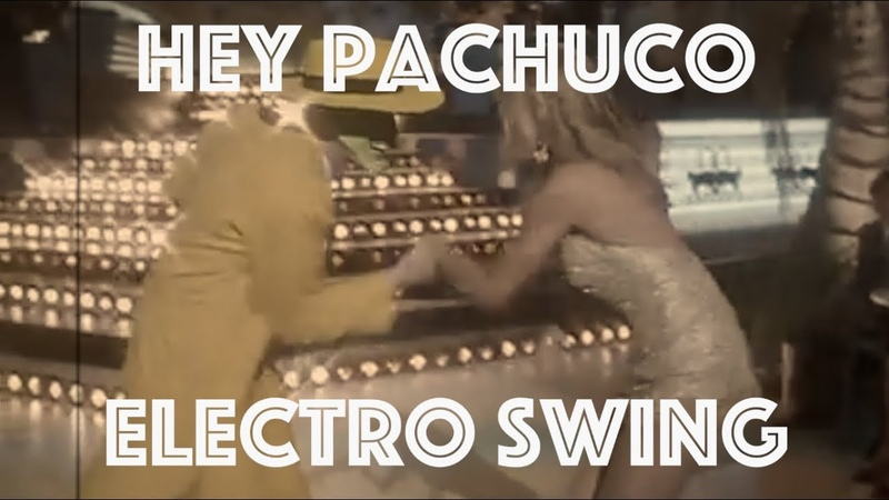 [Electro Swing Remix] Hey Pachuco (The Mask)