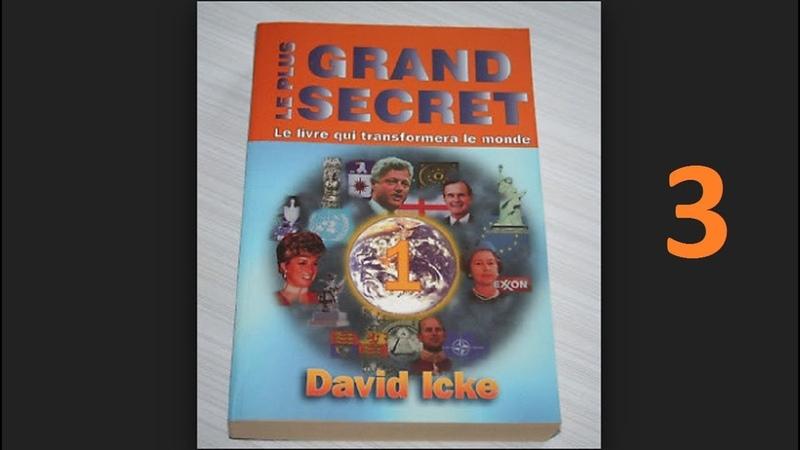 Le Plus Grand Secret, Tome 1 - DAVID ICKE | Partie 3