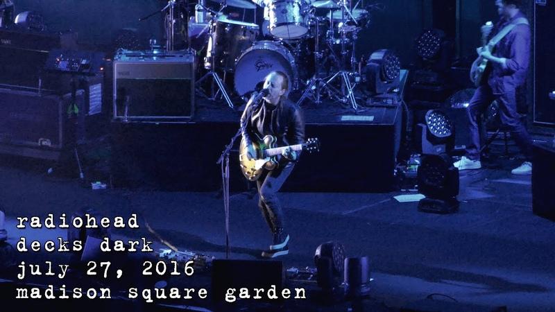 Radiohead Decks Dark 4K 2016 07 27 Madison Square Garden New York NY