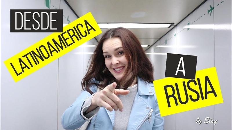 Llegamos desde Latinoamerica a Rusia l Parte 1