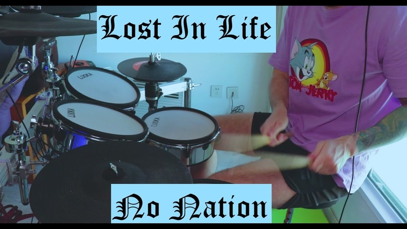 LOST IN LIFE - NO NATION (DRUM COVER)