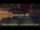 Trigg Bambino - Snooze You Loose