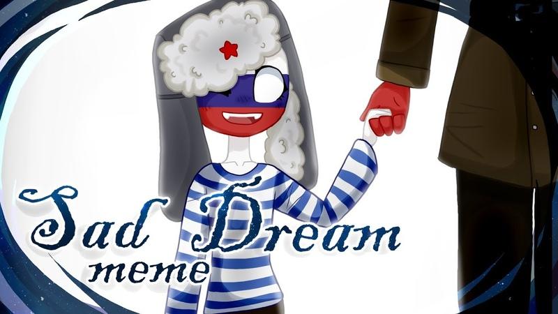 Sad Dream meme [CountryHumans 𝐀𝐔]