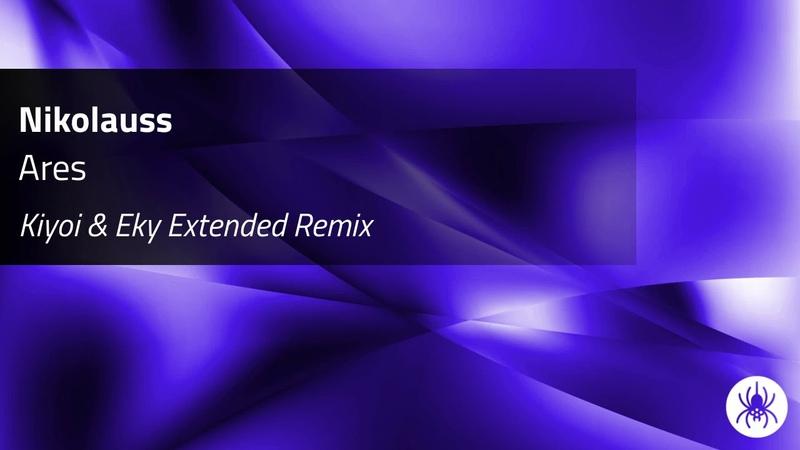 Nikolauss - Ares (Kiyoi Eky Extended Remix) Trance Music