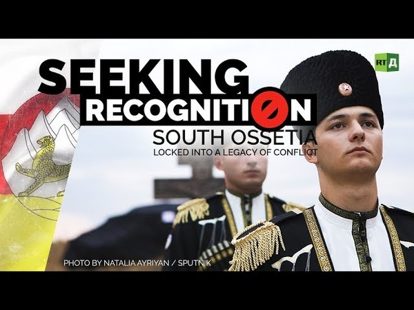 SEEKING RECOGNITION: SOUTH OSSETIA. LOCKED INTO A LEGACY OF CONFLICT.