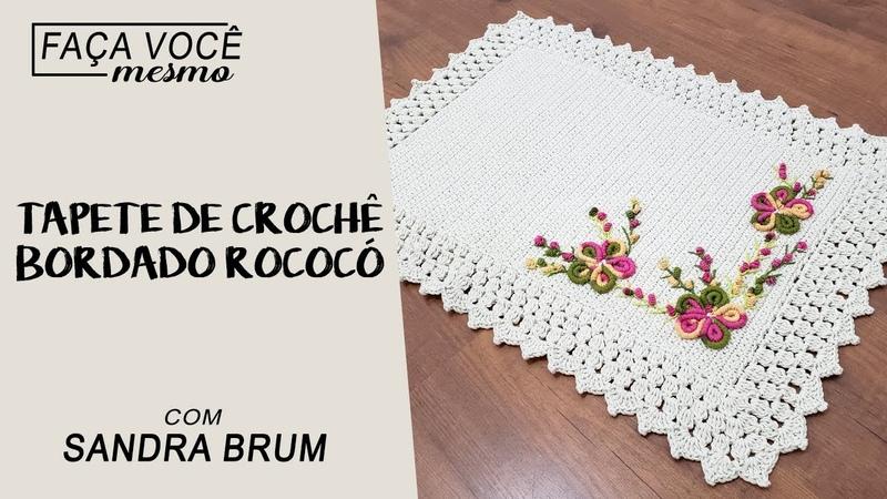 Tapete de Crochê com Bordado Rococó por Sandra Brum