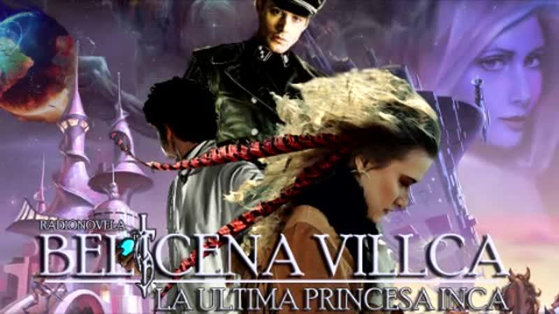 Belicena Villca la Radionovela Episodio 6 La Virgen Atlante