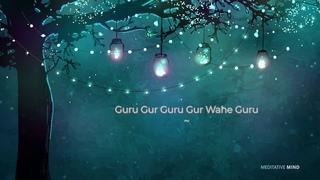 "RENEW YOUR BODY MIND SPIRIT with ""Guru Gur Guru Gur Wahe Guru"" Mantra || Healing Meditation Music"