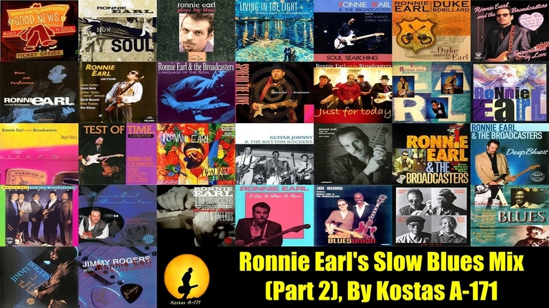 Ronnie Earl's Slow Blues Mix (Part 2), By Kostas A~171