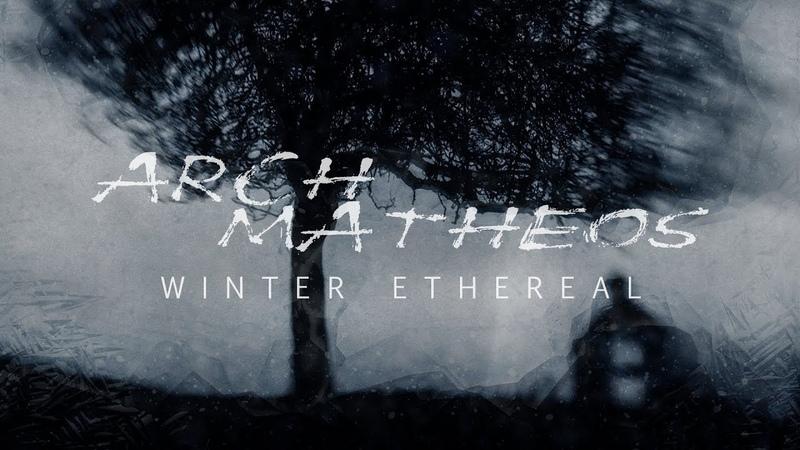 Arch Matheos Winter Ethereal (FULL ALBUM)