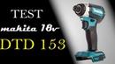 Makita test DTD153 18v. LXT PL / Test Makita impakt driver DTD153