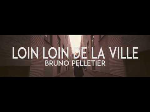 Bruno Pelletier Loin loin de la ville vid oclip officiel
