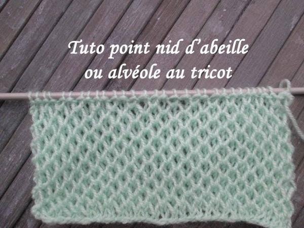 TUTO POINT ALVEOLE NID ABEILLE TRICOT Honeycomb stitch knitting PUNTO RELIEVE ALVÉOLES DOS AGUJAS