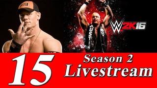 Соревновательный стрим игры WWE 2K16 (Побеждают сильнейшие!) №15 [SEASON 2]