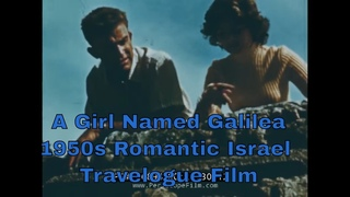 A GIRL NAMED GALILEA  1950s NATION OF ISRAEL TRAVELOGUE FILM   HAIFA  TEL AVIV  JERUSALEM   86894