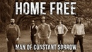 Home Free - Man of Constant Sorrow