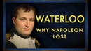 Waterloo The Truth behind Napoleon s final defeat