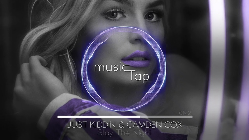 Just Kiddin Camden Cox - Stay The Night