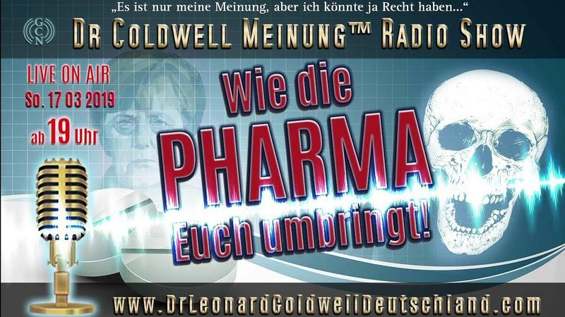 Wie die PHARMA Euch umbringt Abgründe und Zusammenhänge in der Dr Coldwell Meinung™ RadioShow