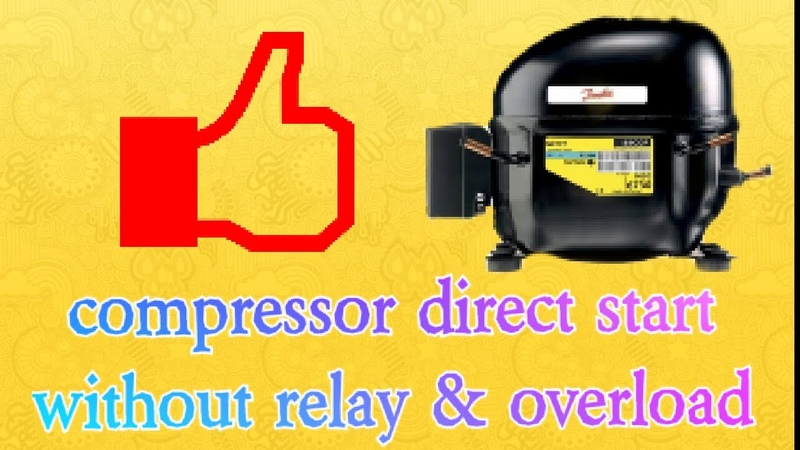 How to start fridge compressor direct start with out relay overload