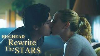 Betty x Jughead    Rewrite the Stars •Bughead•