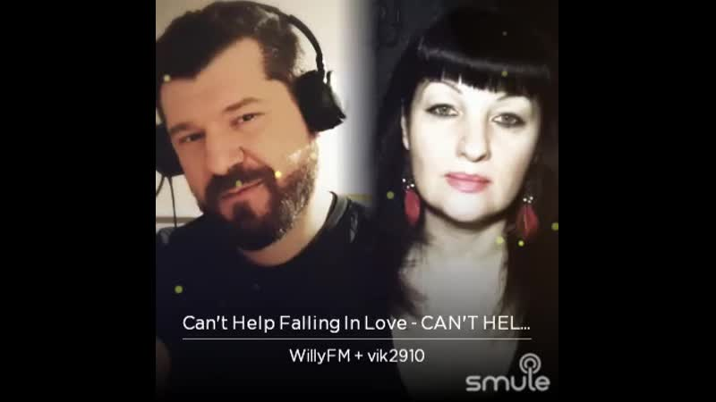 Falling Cant Help Falling In Love CANT HELP IN by WillyFM and vik2910 on Smule