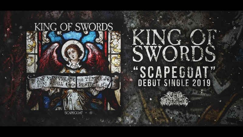 KING OF SWORDS - SCAPEGOAT [DEBUT SINGLE] (2019) SW EXCLUSIVE