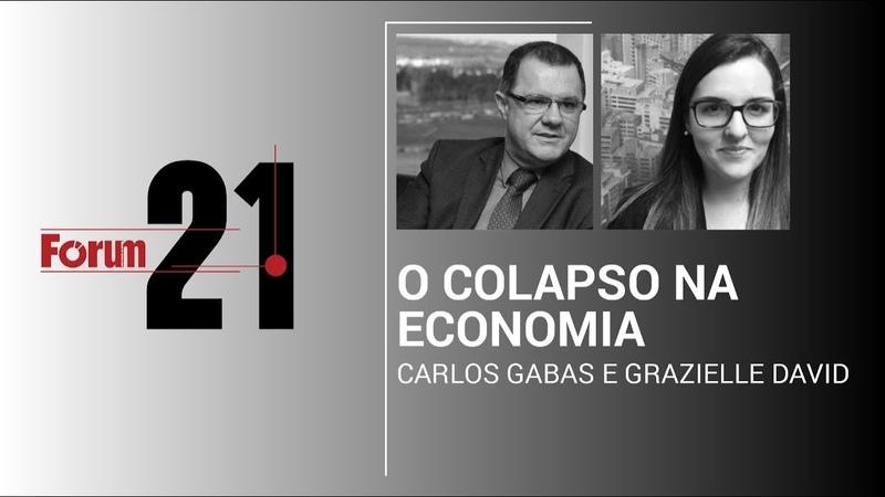 Fórum 21 O colapso na economia e a reforma da Previdência com Carlos Gabas e Grazielle David