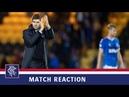 REACTION   Steven Gerrard   Livingston 0-1 Rangers