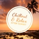 Best of Hits, Chill Out 2018 - Tropical House 2019