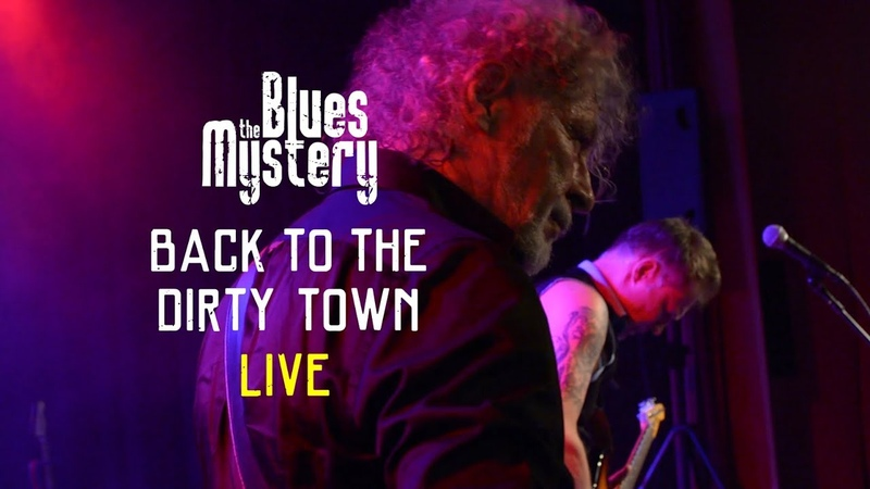 The Blues Mystery back to the Dirty Town - LIVE