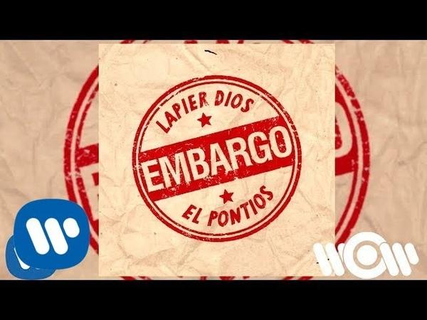 Lapier Dios El Pontios Embargo Official Audio