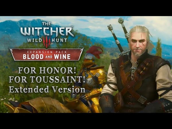 The Witcher 3: Blood and Wine OST - For Honor! For Toussaint! | Combat Theme (Extended Version)