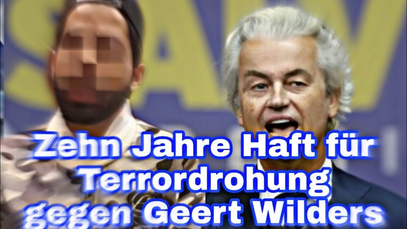 Zehn Jahre Haft für Terrordrohung gegen Geert Wilders