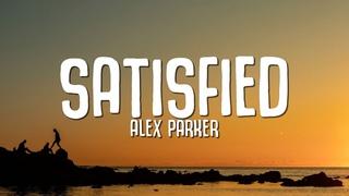 Alex Parker - Satisfied (Lyrics) ft. Bastien