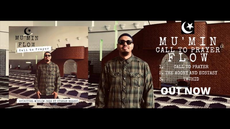 MU'MIN FLOW CALL TO PRAYER FULL ALBUM By OTHMAN WAHABI