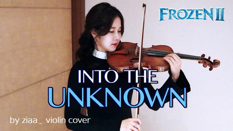 Frozen 2 Into The Unknown by ziaa violin cover
