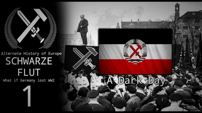 Alternate History of Europe Schwarze Flut Episode 1 A Dark Day