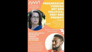Progressive Yiddish Art and Politics, Past and Present with Anthony Russell and Rokhl Kafrissen