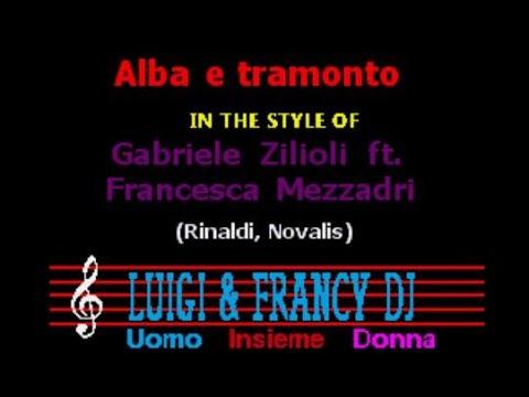 Gabriele Zilioli ft Francesca Mezzadri Alba e tramonto L F Karaoke